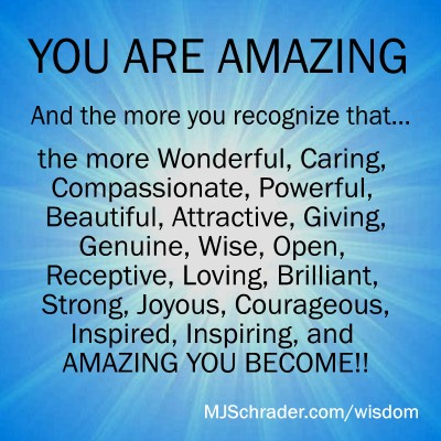Quote: You are Amazing  MJ Schrader