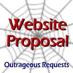 Website Proposal Outrageous Request