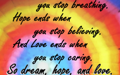Dream, Hope, and Love.