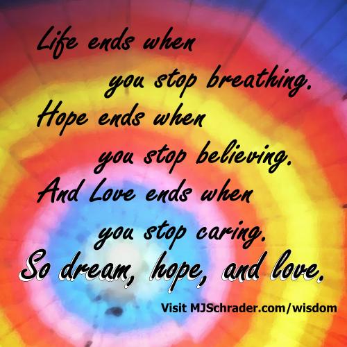 Dream, Hope, and Love.